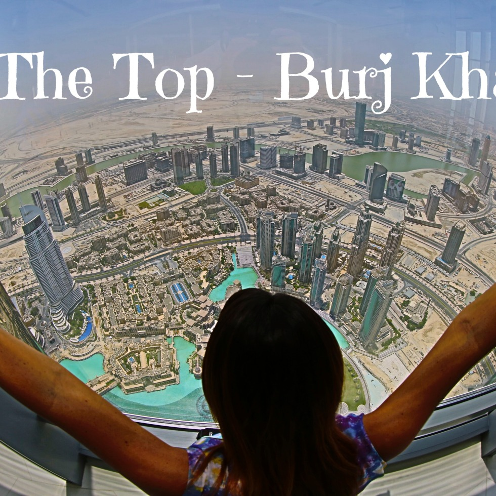 At the top - Burj Khalifa in Dubai